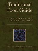 Traditional Food Guide for Alaska Native Cancer Survivors