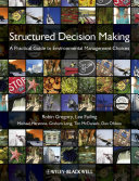 Book Cover: Structured decision making: a practical guide to environmental management choice