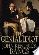 The Genial Idiot