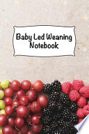 Baby Led Weaning Notebook