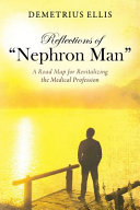 Reflections of Nephron Man