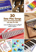 30 Easy Play Songs every parent grandparent can play for kids even if they   ve never played music before
