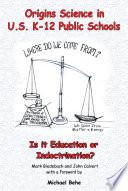 Origins Science in U S  K 12 Public Schools  Is it Education or Indoctrination