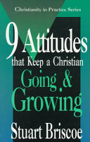 Nine Attitudes That Keep A Christian Going And Growing