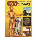 The Star Wars Question and Answer Book about Space