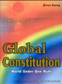 The Man of the East Global Constitution World Under One Rule