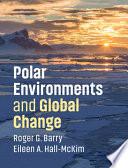 Polar Environments and Global Change