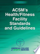ACSM's Health/Fitness Facility Standards and Guidelines-5th Edition