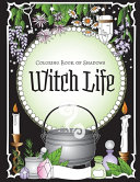Coloring Book of Shadows Witch Life