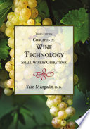 Concepts in Wine Technology  Small Winery Operations  Third Edition Book
