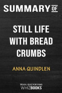 Summary of Still Life with Bread Crumbs  A Novel  Trivia Quiz for Fans