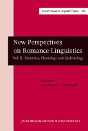 New Perspectives on Romance Linguistics  Phonetics  phonology and dialectology