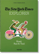 NYT Explorer. Road, Rail and Trail