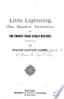 Little Lightning, the Shadow Detective, Or, The Twenty-third Street Mystery