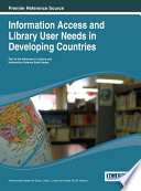 Information Access and Library User Needs in Developing Countries Book