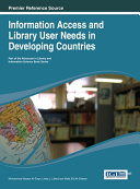 Information Access and Library User Needs in Developing Countries