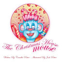The Christmas House Mouse Book PDF