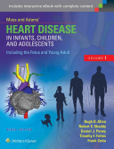 Moss   Adams  Heart Disease in Infants  Children  and Adolescents  Including the Fetus and Young Adult