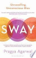 """""""Sway: Unravelling Unconscious Bias"""" by Pragya Agarwal"""