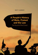 A People   s History of Riots  Protest and the Law