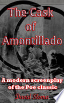 The Cask Of Amontillado   a modern screenplay of the Poe classic