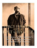 Percy Fawcett and the Lost City of Z