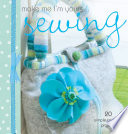 Make Me I m Yours    Sewing