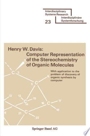 Download Computer Representation of the Stereochemistry of Organic Molecules PDF Book - PDFBooks