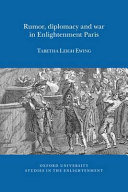 Rumor, Diplomacy and War in Enlightenment Paris