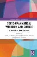 Socio Grammatical Variation and Change