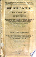 The Public Domain  Its History  with Statistics     Prepared     by Thomas Donaldson     Revised July 16  1881   With Maps