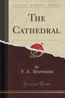 The Cathedral (Classic Reprint)
