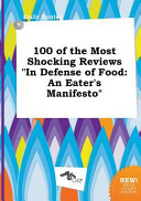 100 of the Most Shocking Reviews in Defense of Food Book