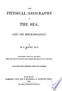 The Physical Geography of the Sea  and Its Meteorology Book PDF