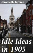 Idle Ideas in 1905 [Pdf/ePub] eBook