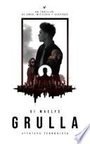 Grulla: Atentado Terrorista: Un thriller de amor, misterio y suspense
