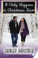 It Only Happens in Christmas Town Book