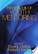 """Handbook of Youth Mentoring"" by David L. DuBois, Michael J. Karcher, Dr Michael J Karcher, SAGE Publications"