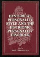 Hysterical Personality Style and the Histrionic Personality Disorder