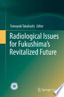 Radiological Issues for Fukushima   s Revitalized Future Book