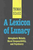 A Lexicon of Lunacy