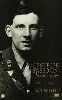 Siegfried Sassoon: Scorched Glory