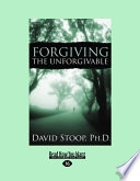 Forgiving the Unforgivable  Large Print 16pt  Book
