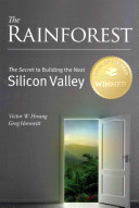 The rainforest : the secret to building the next Silicon Valley