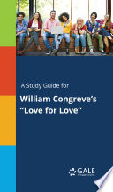 A Study Guide For William Congreve S Love For Love  Book PDF