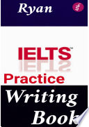 """IELTS Writing Practice Book"" by Ryan"
