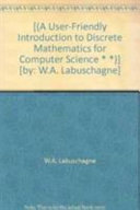 A User friendly Introduction to Discrete Mathematics for Computer Science