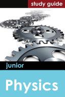 Junior Physics: Study Guide