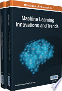 Handbook of Research on Machine Learning Innovations and Trends Book