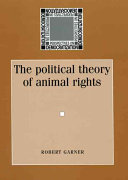 The Political Theory of Animal Rights